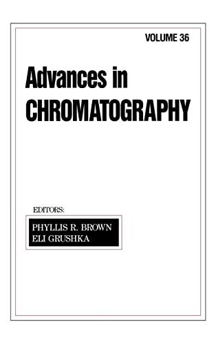 Advances in Chromatography: Volume 36 9780824795511