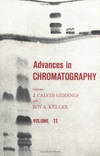 Advances in Chromatography, Volume 11 9780824761738