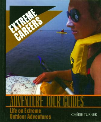 Adventure Tour Guides: Life on Extreme Outdoor Adventures