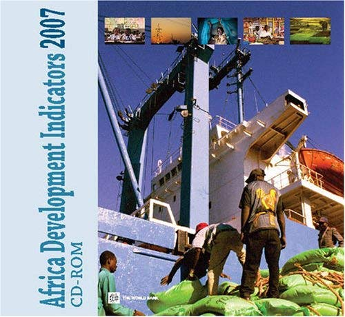 Africa Development Indicators 2007: Spreading and Sustaining Growth in Africa 9780821372838