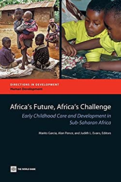 Africa's Future, Africa's Challenge: Early Childhood Care and Development in Sub-Saharan Africa 9780821368862