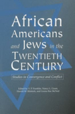 African Americans and Jews in the Twentieth Century 9780826211972