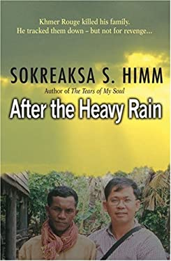 After the Heavy Rain: The Khmer Rouge Killed His Family. He Tracked Them Down--But Not for Revenge . . . 9780825461811
