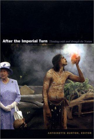 After the Imperial Turn: Thinking with and Through the Nation 9780822331421