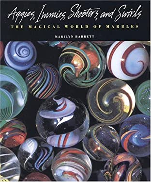 Aggies, Immies, Shooters, and Swirls: The Magical World of Marbles