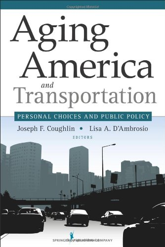 Aging America and Transportation: Personal Choices and Public Policy 9780826123152