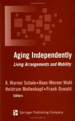 Aging Independently: Living Arrangements and Mobility 9780826118547