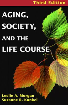 Aging, Society, and the Life Course 9780826102126