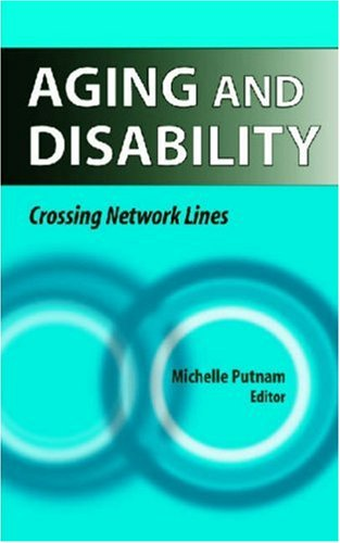 Aging and Disability: Crossing Network Lines 9780826155658