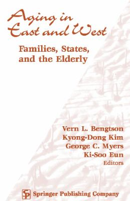 Aging in East and West: Families, States, and the Elderly 9780826113511
