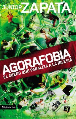 Agorafobia: El Miedo Que Paraliza a la Iglesia 9780829755480