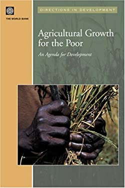 Agricultural Growth for the Poor: An Agenda for Development 9780821360675