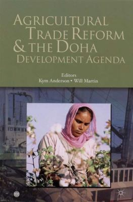 Agricultural Trade Reform and the DOHA Development Agenda 9780821362396