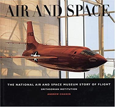 Air and Space: The National Air and Space Museum Story of Flight 9780821220825
