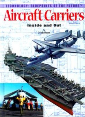 Aircraft Carriers: Inside and Out 9780823961115