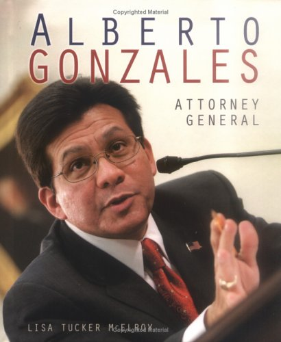 Alberto Gonzales: Attorney General