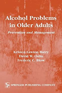 Alcohol Problems in Older Adults: Prevention and Management 9780826114037