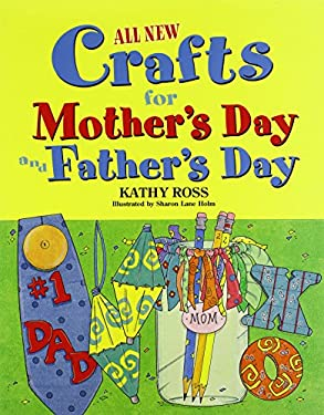 All New Holiday Crafts for Mother's and Father's Day 9780822563686