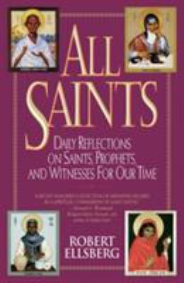 All Saints: Daily Reflections on Saints, Prophets, and Witnesses for Our Time 9780824516796