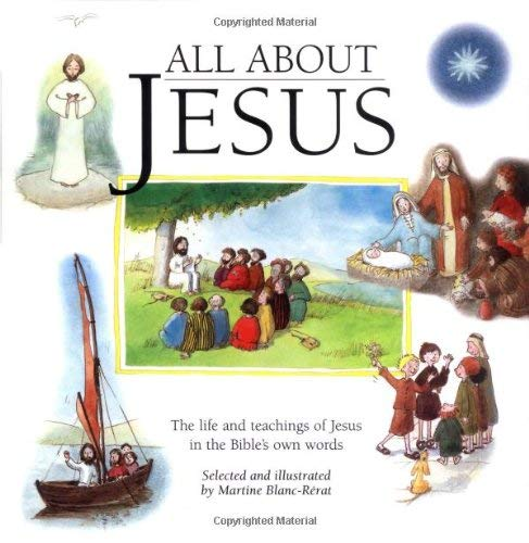 All about Jesus: The Life and Teachings of Jesus in the Bible's Own Words 9780829415063