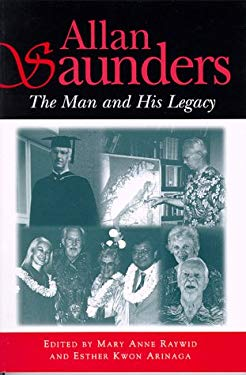 Allan Saunders: The Man and His Legacy 9780824820138