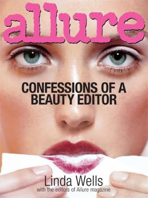 Allure: Confessions of a Beauty Editor 9780821257791