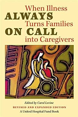 Always on Call: When Illness Turns Families Into Caregivers 9780826514608