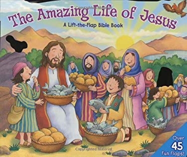 Amazing Life of Jesus: Lift-The-Flap: A Lift-The-Flap Bible Book 9780825455223
