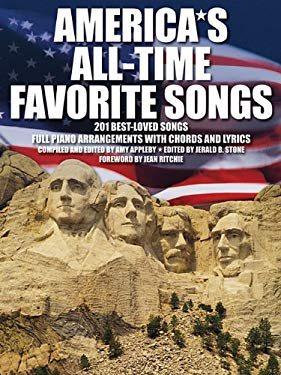 America's All-Time Favorite Songs: 201 Best-Loved Songs Full Piano Arrangements with Chords and Lyrics 9780825636653