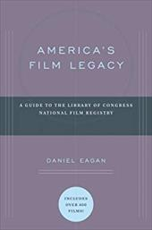America's Film Legacy: The Authoritative Guide to the Landmark Movies in the National Film Registry 3599682