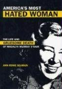America's Most Hated Woman: The Life and Gruesome Death of Madalyn Murray O'Hair 9780826418876