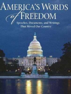 America's Words of Freedom: Speeches, Documents, and Writings That Moved Our Country 9780824959043