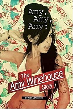 Amy Amy Amy: The Amy Winehouse Story 9780825636028