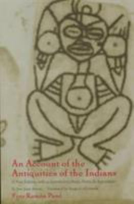An Account of the Antiquities of the Indians: A New Edition, with an Introductory Study, Notes, and Appendices by Jose Juan Arrom 9780822323471