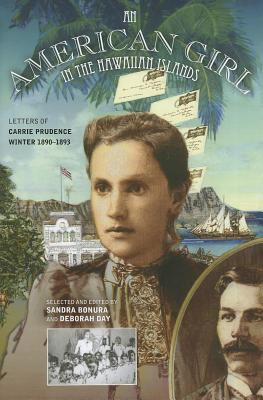 An American Girl in the Hawaiina Islands: Letters of Carrie Prudence Winter, 1890-1893 9780824836276