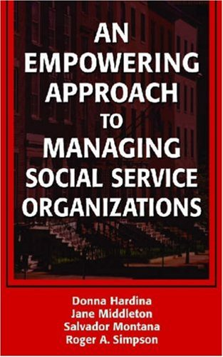 An Empowering Approach to Managing Social Service Organizations 9780826138156