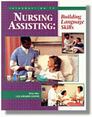 An Introduction to Nursing Assisting: Building Language Skills 9780827362338