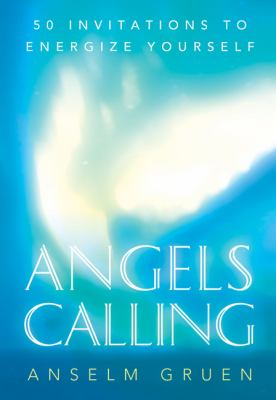 Angels Calling: 50 Invitations to Energize Your Life 9780824525712