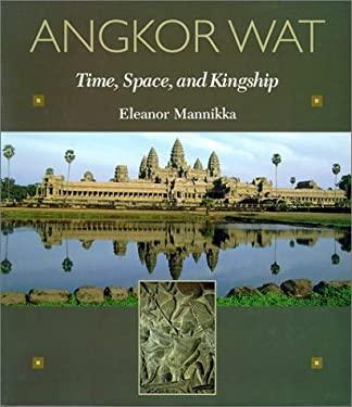 Angkor Wat: Time, Space, and Kingship 9780824823535