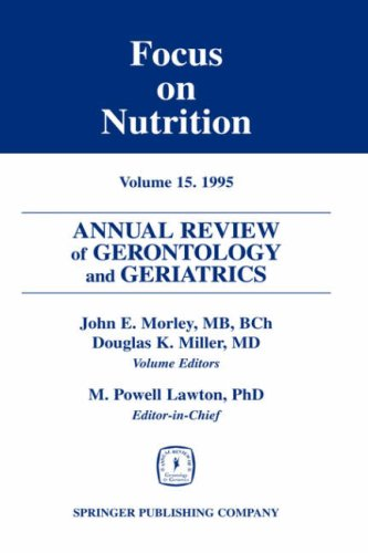 Annual Review of Gerontology and Geriatrics, Volume 15, 1995: Focus on Nutrition 9780826164971