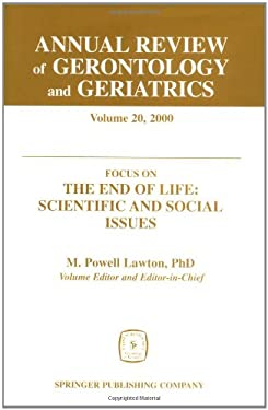 Annual Review of Gerontology and Geriatrics, Volume 20, 2000: Focus on the End of Life: Scientific and Social Issues 9780826113658