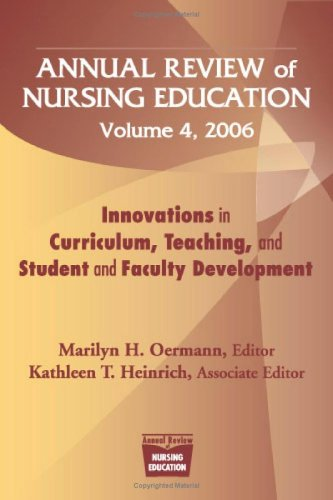 Annual Review of Nursing Education, Volume 4, 2006: Innovations in Curriculum, Teaching, and Student and Faculty Development 9780826124470