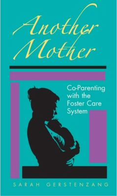 Another Mother: Co-Parenting with the Foster Care System 9780826515483