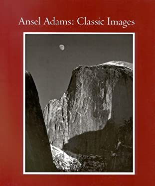 Ansel Adams: Classic Image Essays 9780821216293