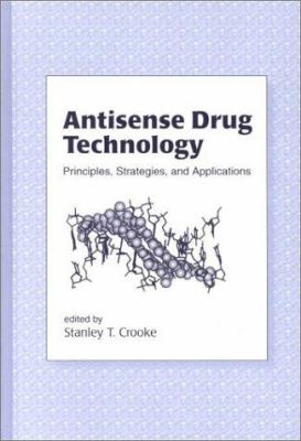Antisense Drug Technology: Principles: Strategies, and Applications 9780824705664