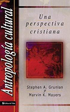 Antropolog a Cultural: Una Perspectiva Cristiana 9780829703436