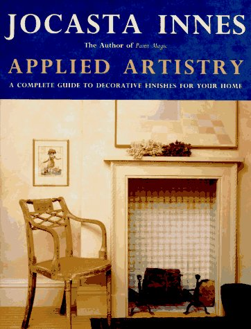 Applied Artistry: A Complete Guide to Decorative Finishes for Your Home 9780821222423