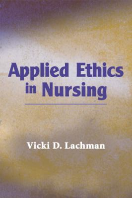Applied Ethics in Nursing 9780826179845