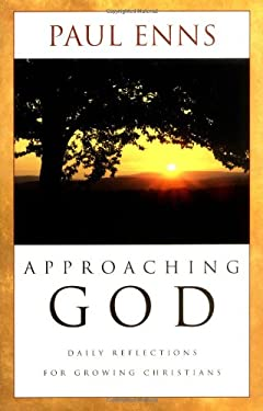 Approaching God: Daily Reflections for Growing Christians 9780825425325