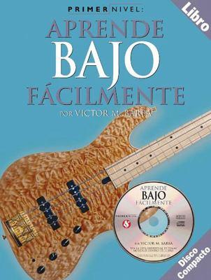 Primer Nivel: Aprende Bajo Facilmente: (Spanish Edition of Step One - Teach Yourself Bass) 9780825627293